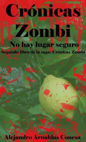 Crónicas zombi: No hay lugar seguro  by  Alejandro Arnaldos Conesa