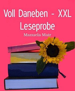 Voll Daneben - XXL Leseprobe  by  Manuela Mair