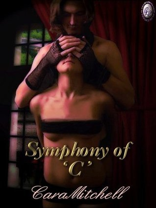 Symphony of C Volume I  by  Cara Mitchell