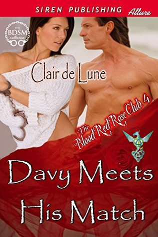 Davy Meets His Match [The Blood Red Rose Club 4]  by  Clair de Lune