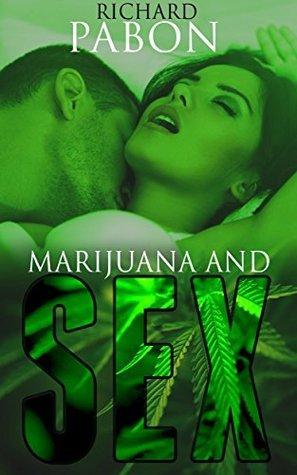 Marijuana and Sex  by  Richard Pabon
