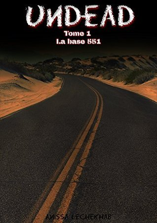 Undead - La base 551  by  Anissa Lechekhab