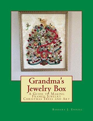 Grandmas Jewelry Box  by  Barbara Endzel