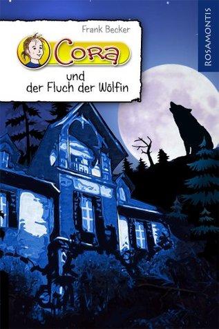 Cora und der Fluch der Wölfin Frank Becker