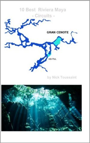 10 Best - Riviera Maya - Circuits: Cave Diving Guide (10 Best - Riviera Maya - Cave Dives) Nick Toussaint