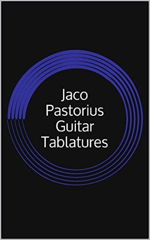 Jaco Pastorius Guitar Tablatures  by  Jason Lee