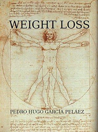 WEIGHT LOSS Pedro Hugo García Peláez