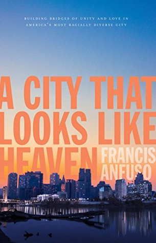 A City That Looks Like Heaven  by  Francis Anfuso