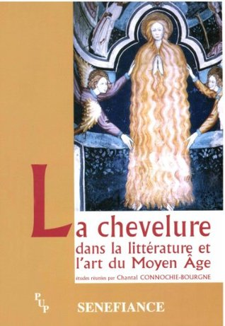 La chevelure dans la littérature et lart du Moyen Âge  by  Chantal Connochie-Bourgne