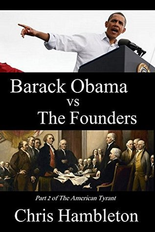 Barack Obama vs The Founders (The American Tyrant Book 2)  by  Chris Hambleton