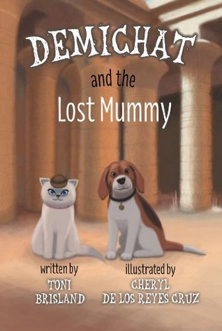DemiChat and the Lost Mummy  by  Toni Brisland