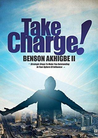 Take Charge!  by  Benson Akhigbe II