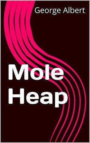 Mole Heap  by  George Albert