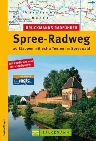Radführer Spree-Radweg: Die schönsten Radtouren von der Lausitz bis nach Berlin, incl. Karten und Tipps zu jeder Tour Tassilo Wengel
