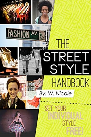 The Street Style Handbook: Set Your Individual Style Free  by  Wendy Davis