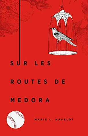 Sur les routes de Medora  by  Marie L. Navelot