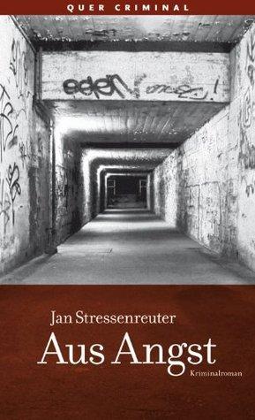 Aus Angst (quer criminal 5) Jan Stressenreuter