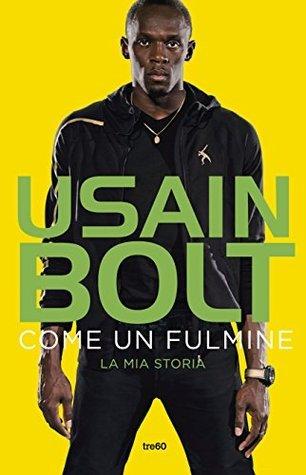 Come un fulmine: La mia storia (TRE60 Non fiction) Usain Bolt