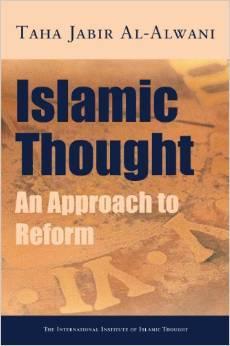 Islamic Thought: An Approach to Reform  by  Taha Jabir Al-Alwani