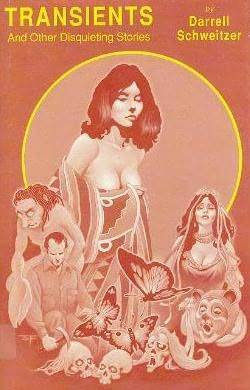 Transients, and Other Disquieting Stories  by  Darrell Schweitzer