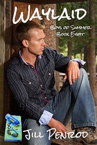 Waylaid (Boys of Summer Book 8) Jill Penrod