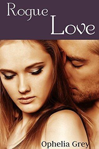 Rogue Love Ophelia Grey