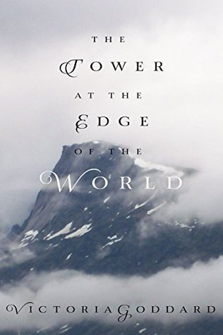 The Tower at the Edge of the World  by  Victoria Goddard