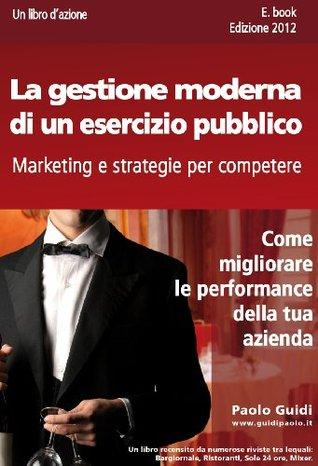 La gestione moderna di un esercizio pubblico Paolo Guidi