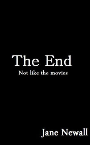 The End (The Collected Works of Jane Newall Book 7) Jane Newall