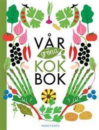 Vår gröna kokbok  by  Sara Begner
