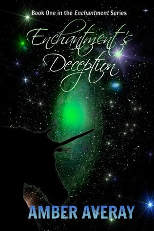 Enchantments Deception (The Enchantment Series Book 1)  by  Amber Averay