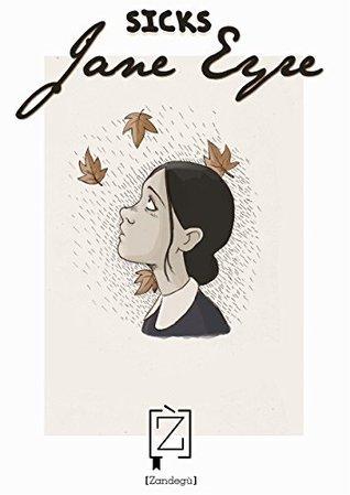 Jane Eyre  by  Sicks