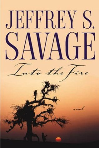 Into The Fire Jeffrey S. Savage