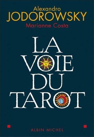 La Voie du tarot Alejandro Jodorowsky