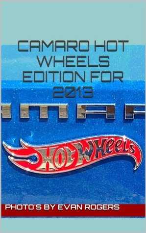 Camaro Hot Wheels Edition for 2013  by  Evan Rogers