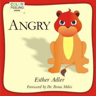 Angry: Helping Children Cope With Anger (ColorFeeling Book 1)  by  Esther  Adler