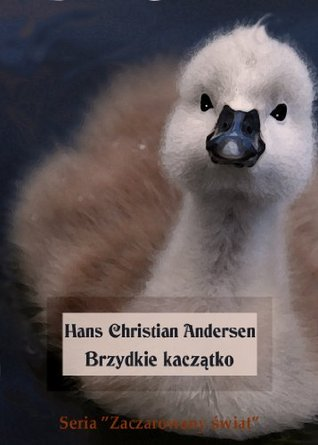 Brzydkie kaczątko  by  Hans Christian Andersen
