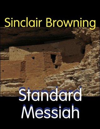 Standard Messiah Sinclair Browning