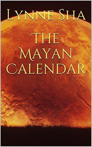 The Mayan Calendar Lynne Sha