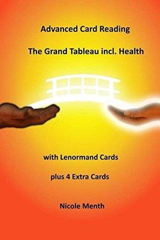 Advanced Card Reading: The Grand Tableau incl. Health  by  Nicole Menth