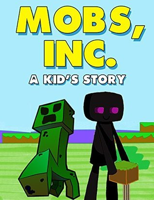 Mobs, Inc.: A Kids Story ft. The Creeper and The Enderman Garland Group