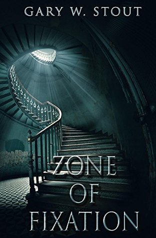Zone of Fixation  by  Gary Stout