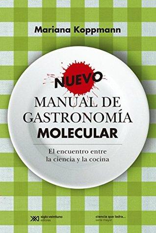 Nuevo manual de gastronomía molecular: el encuentro entre la ciencia y la cocina Mariana Koppmann