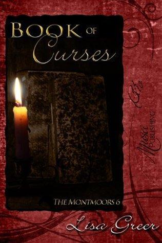 Book of Curses (The Montmoors 6) Lisa Greer