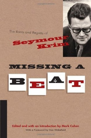 Missing a Beat: The Rants and Regrets of Seymour Krim  by  Mark Cohen