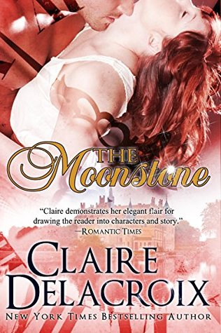 The Moonstone: A Time Travel Romance  by  Claire Delacroix
