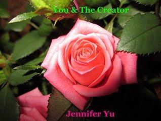 You & The Creator  by  Jennifer Yu