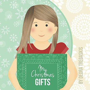 My Christmas Gifts  by  Dedra Tregaskis