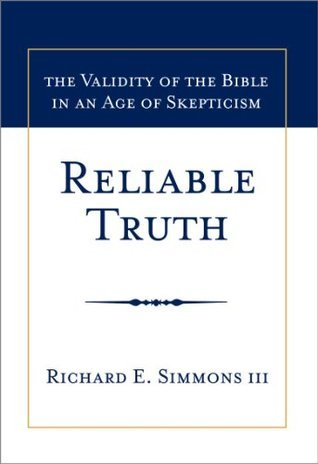 Reliable Truth  by  Richard E. Simmons III