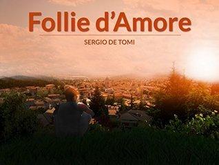 Follie dAmore Sergio De Tomi